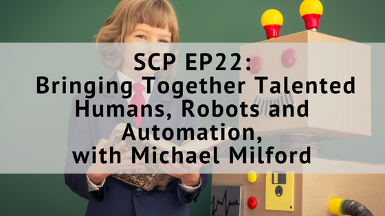 SCP E22: Bringing Together Talented Humans, Robots and Automation, with Michael Milford
