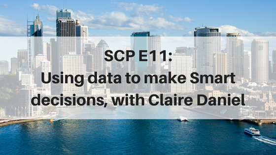 SCP E11: Using data to make Smart decisions, with Claire Daniel