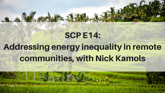 SCP E14: Addressing energy inequality in remote communities, with Nick Kamols