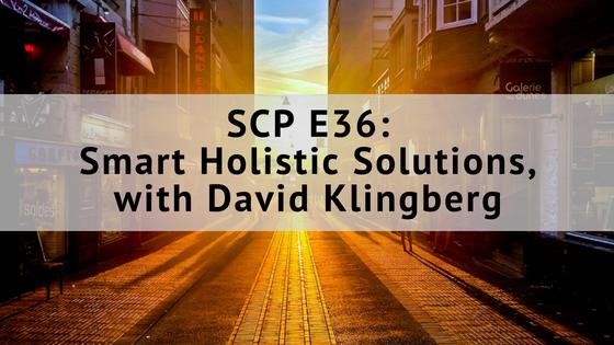 SCP E36: Smart Holistic Solutions, with David Klingberg
