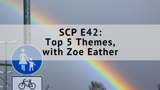 SCP E42: Top 5 Themes, with Zoe Eather