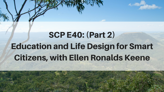 SCP E40: (Part 2) Education and Life Design for Smart Citizens