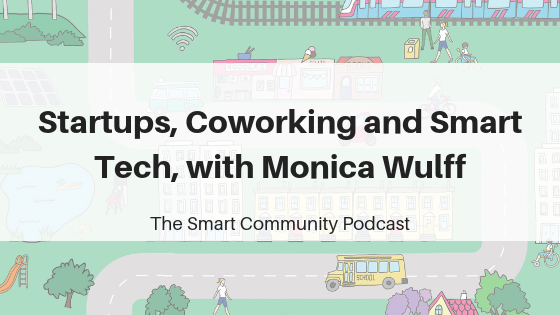Startups, Coworking and Smart Tech, with Monica Wulff