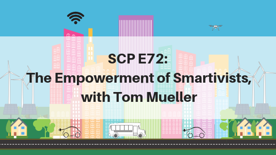 SCP E72: The Empowerment of Smartivists, with Tom Mueller