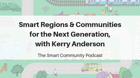 SCP E76 Smart Regions and Communities for the Next Generation, with Kerry Anderson
