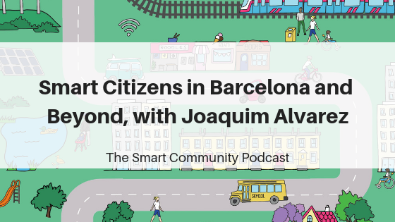 SCP E86 Smart Citizens in Barcelona and Beyond, with Joaquim Alvarez