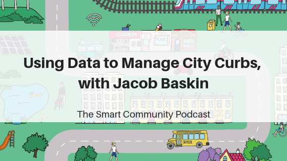 SCP E98 Using Data to Manage City Curbs, with Jacob Baskin