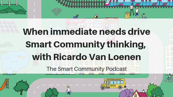 SCP E104 When immediate needs drive Smart Community thinking, with Ricardo Van Loenen
