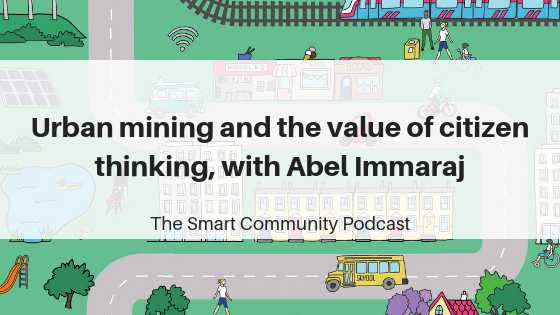 SCP E108 Urban mining and the value of citizen thinking, with Abel Immaraj