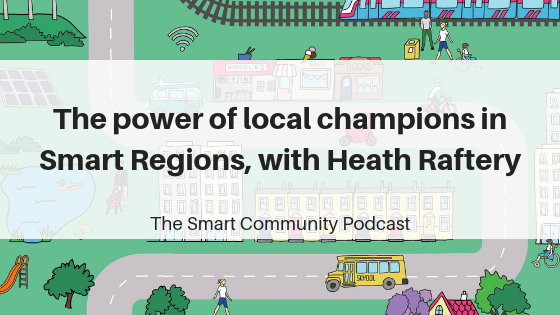SCP E113 The power of local champions in Smart Regions, with Heath Raftery