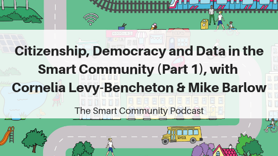 SCP E114 Citizenship, Democracy and Data in the Smart Community (Part 1), with Cornelia Levy-Bencheton and Mike Barlow