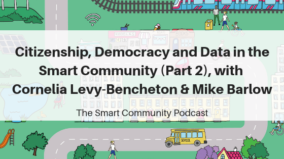 SCP 115 Citizenship, Democracy and Data in the Smart Community (Part 2), with Cornelia Levy-Bencheton and Mike Barlow