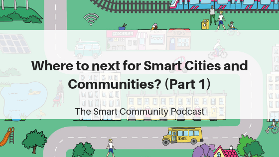 SCP 116 Where to next for Smart Cities and Communities? (Part 1)