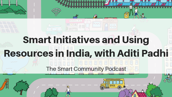 SCP E120 Smart Initiatives and Using Resources in India, with Aditi Padhi