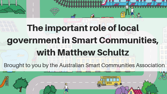 SCP E123 The important role of local government in Smart Communities, Matthew Schultz
