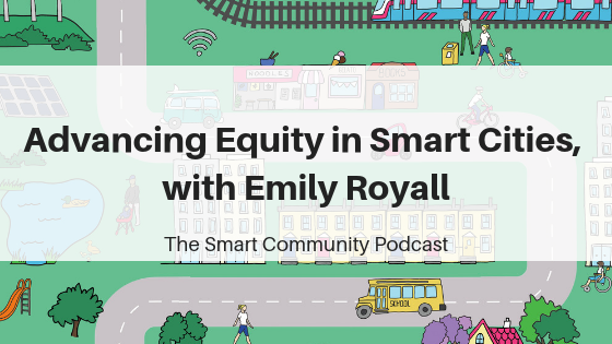 SCP E122 Advancing Equity in Smart Cities, with Emily Royall
