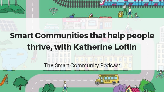 SCP E129 Smart Communities that help people thrive, with Katherine Loflin