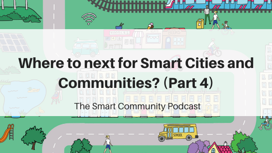 SCP E138 Where to next for Smart Cities and Communities? (Part 4)