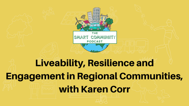 SCP E147 Liveability, Resilience and Engagement in Regional Communities, with Karen Corr