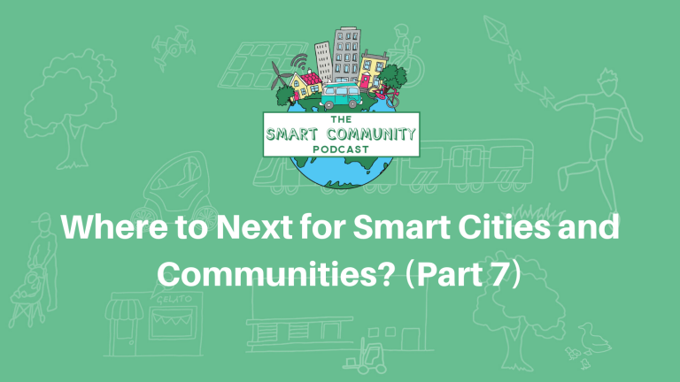 SCP E151 Where to next for Smart Cities and Communities? (Part 7)