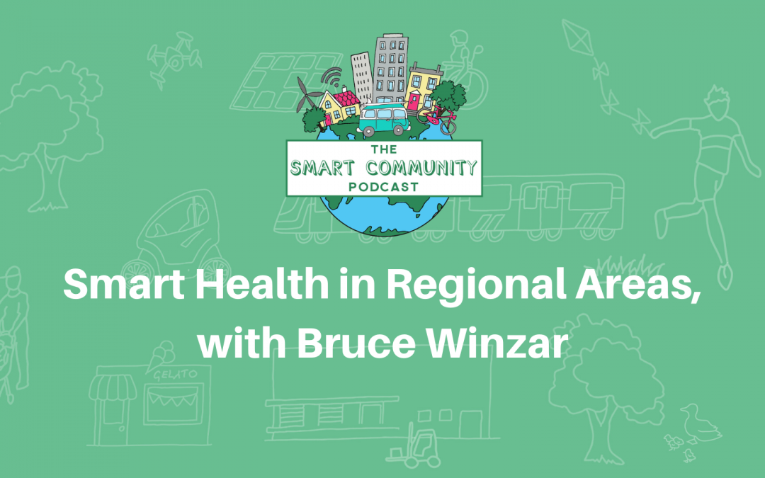 SCP E153 Smart Health in Regional Areas, with Bruce Winzar