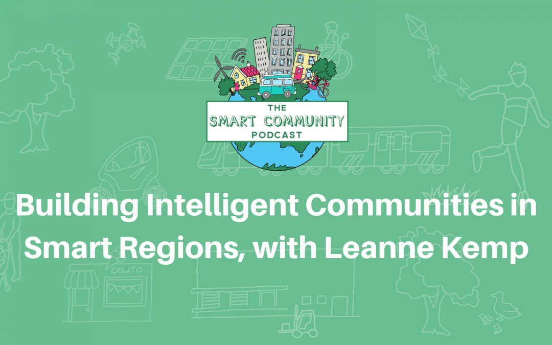 SCP E155 Building Intelligent Communities in Smart Regions, with Leanne Kemp