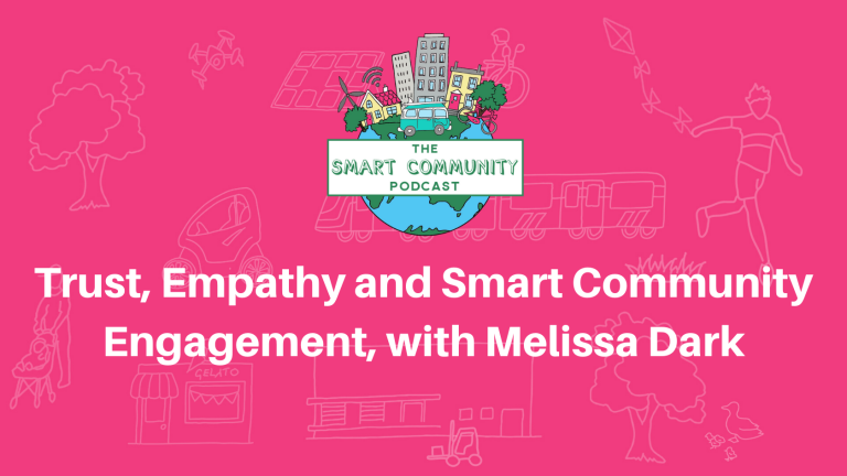 SCP E169 Trust, Empathy and Smart Community Engagement, with Melissa Dark