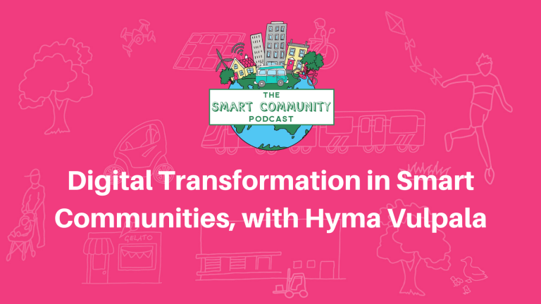 SCP E167 Digital Transformation in Smart Communities, with Hyma Vulpala