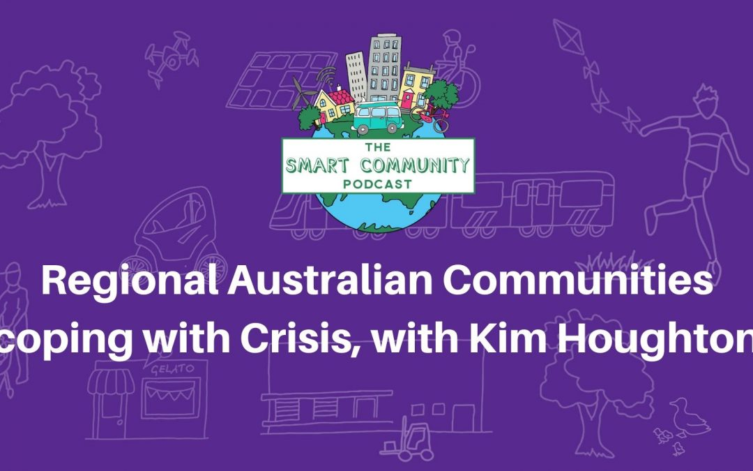 SCP E175 Regional Australian Communities coping with Crisis, with Kim Houghton