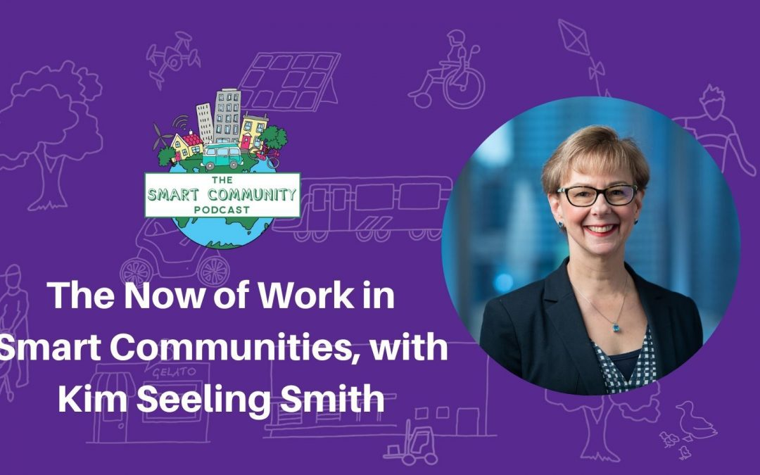 SCP E178 The Now of Work in Smart Communities, with Kim Seeling Smith