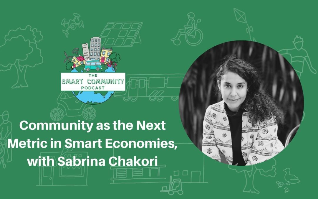 SCP E179 Community as the Next Metric in Smart Economies, with Sabrina Chakori