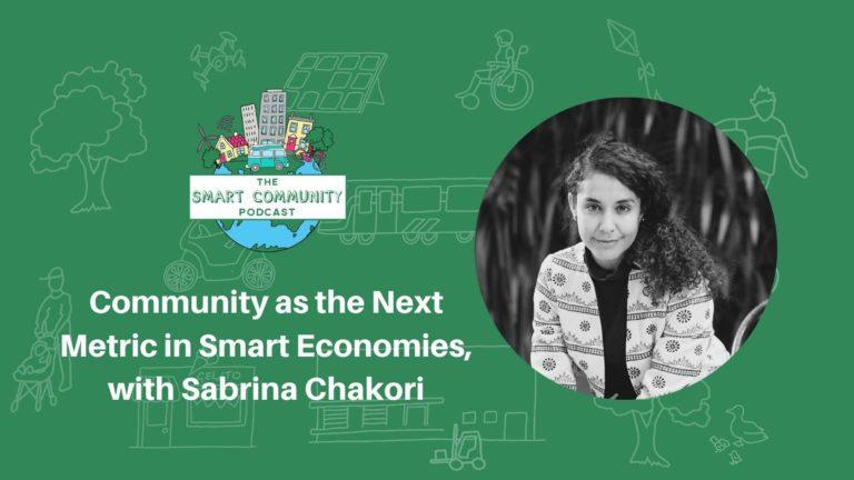 SCP E179 Community as the Next Metric in Smart Economies, with Sabrina Chakori