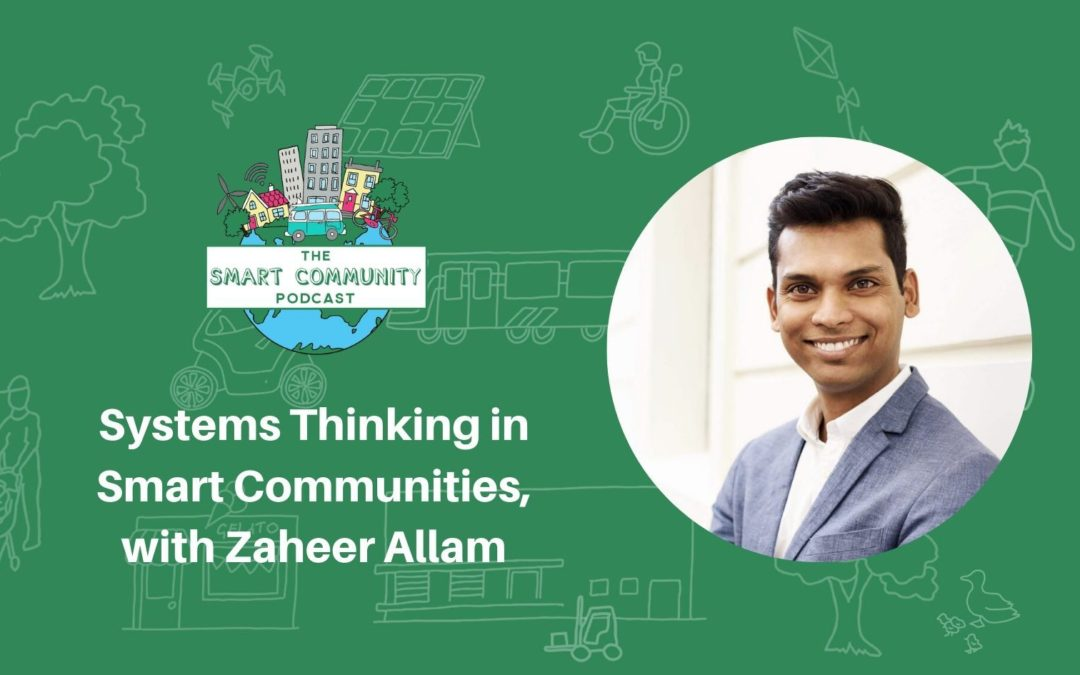 SCP E180 Systems Thinking in Smart Communities, with Zaheer Allam