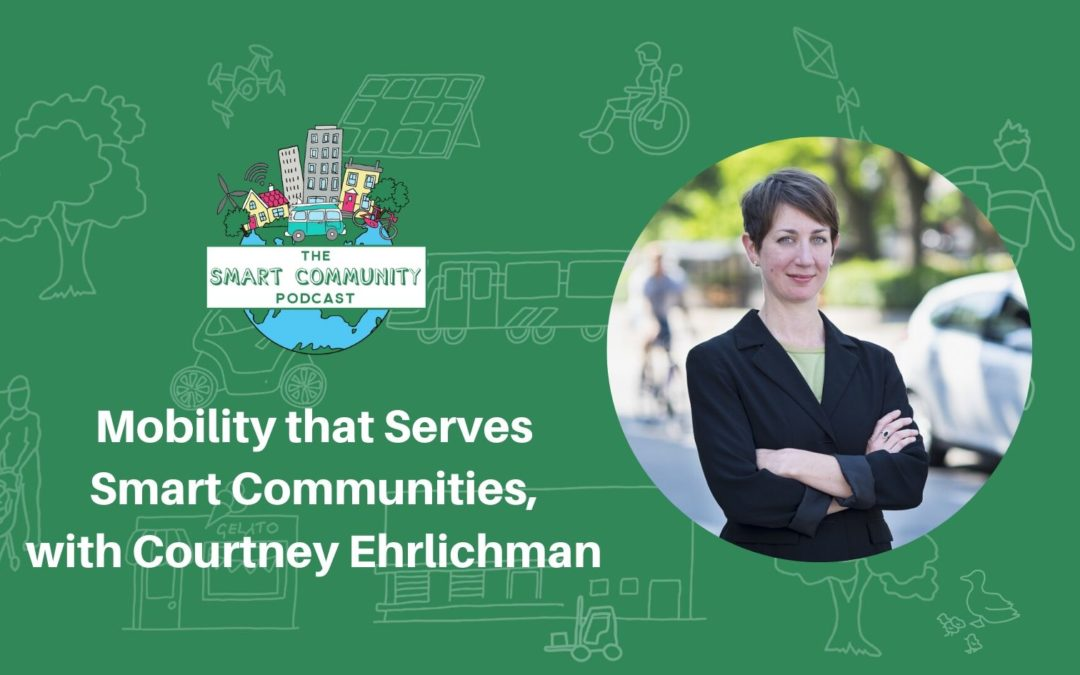 SCP E181 Mobility that Serves Smart Communities, with Courtney Ehrlichman