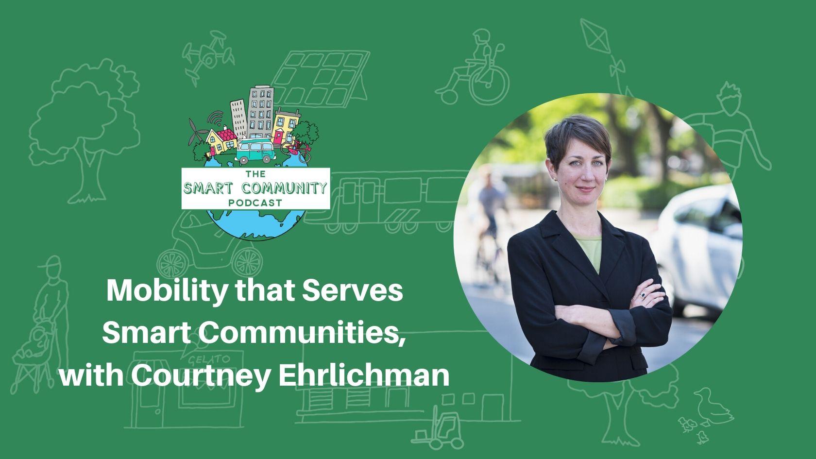 Episode181_Courtney_Ehrlichman_SmartCommunityPodcast_BlogTitleImage