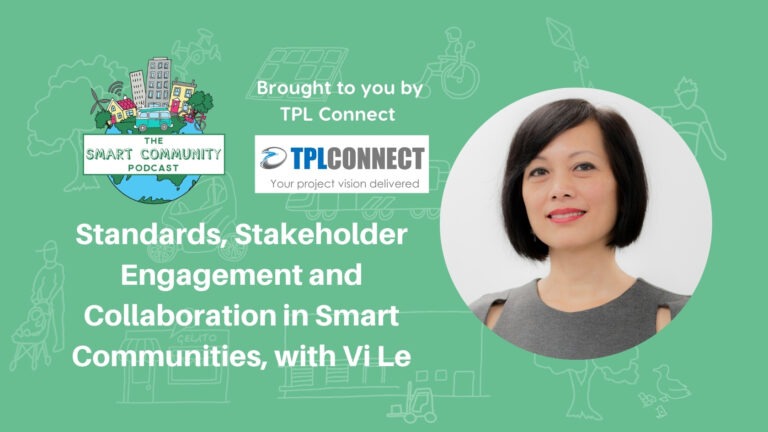 SCP E199 Standards, Stakeholder Engagement and Collaboration in Smart Communities, with Vi Le