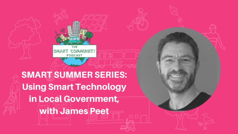 SCP E209 Summer Series: Using Smart Technology in Local Government, with James Peet