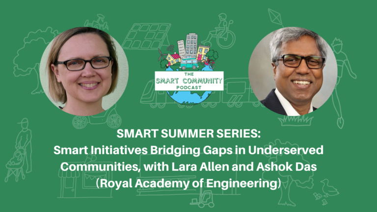 SCP E210 Summer Series: Smart Initiatives Bridging Gaps in Underserved Communities, with Lara Allen and Ashok Das (Royal Academy of Engineering)