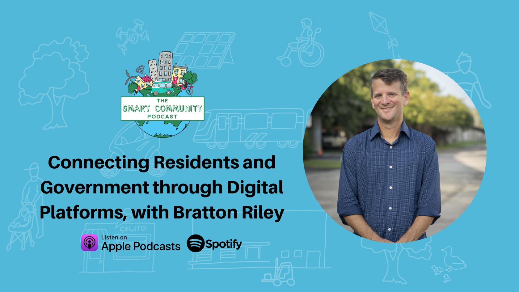Episode225_BrattonRiley_SmartCommunityPodcast_BlogTitleImage