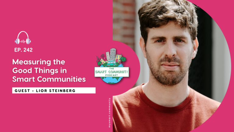 SCP E242 Measuring the Good Things in Smart Communities, with Lior Steinberg