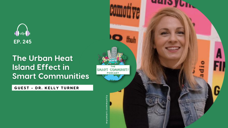 SCP E245 The Urban Heat Island Effect in Smart Communities, with Dr. Kelly Turner
